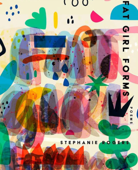 Fat Girl Forms Poems by Stephanie Rogers book cover