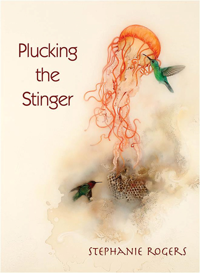 Plucking the Stinger poetry book cover from Stephanie Rogers' collection
